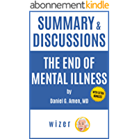 Summary & Discussions of The End of Mental Illness by Daniel G. Amen, MD (English Edition)