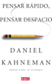Pensar rápido, pensar despacio (Spanish Edition)