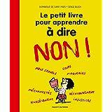 Le petit livre pour apprendre à dire NON ! : Nouvelle édition (Les petits livres)
