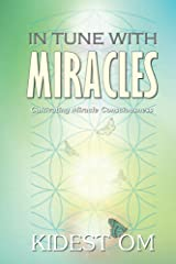 In Tune with Miracles: Cultivating Miracle Consciousness (English Edition) Kindle Ausgabe