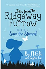 Tales From Ridgeway Furrow: Book 1 - Save The Stream!: A chapter book for 7-10 year olds. (Harry The Happy Mouse 6) Kindle Edition
