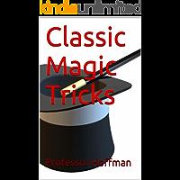 Classic Magic Tricks (English Edition)
