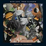 WITH LOVE, FROM GLASGOW [VINYL]