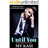 Until You: Arranged Bride to the Billionaire Beast (Indian Romance)