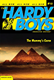 The Mummy's Curse (The Hardy Boys: Undercover Brothers Book 13)