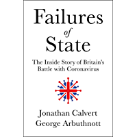 Failures of State: The Inside Story of Britain's Battle with Coronavirus (English Edition)