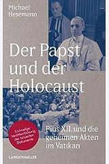 Der Papst und der Holocaust: Pius XII und die geheimen Akten im Vatikan Gebundene Ausgabe
