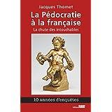 La Pédocratie à la française: La chute des intouchables