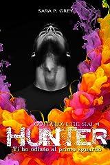 Ti ho odiato al primo sguardo: HUNTER (Gotta love the Seal Vol. 1) Formato Kindle
