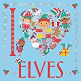I Heart Elves (I Heart Colouring)