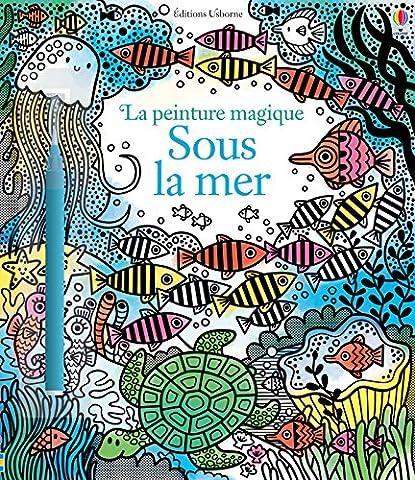 Sous la mer - La peinture magique