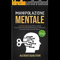 Manipolazione Mentale: Le 37 Tecniche Segrete Utilizzate Dalle Più Grandi Multinazionali del Pianeta per Influenzare…