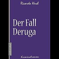 Ricarda Huch: Der Fall Deruga (Kriminalroman) (German Edition)
