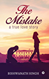 The Mistake : A True Love Story