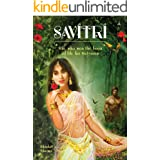 Savitri: She Who Won The Boon Of Life For Satyavan