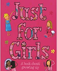 Just For Girls: A Book About Growing Up