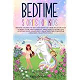 Bedtime Stories for Kids: Unicorns and Their Magic Friends to Make Your child Relax and Sleep All Night Long Avoiding Night A