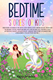 Bedtime Stories for Kids: Unicorns and Their Magic Friends to Make Your child Relax and Sleep All Night Long Avoiding…
