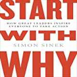 Start with Why: How Great Leaders Inspire Everyone to Take Action (Int'l Edit.)