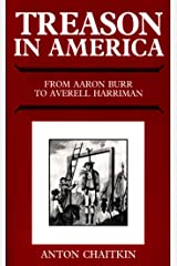 Treason in America from Aaron Burr to Averell Harriman Kindle Edition