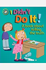 I Didn't Do It!: A book about telling the truth (Our Emotions and Behaviour) Paperback