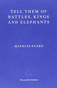 Tell Them of Battles, Kings, and Elephants