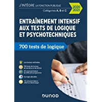Entraînement intensif aux tests de logique et psychotechniques - 2020-2021 - Catégories A, B et C: Catégories A, B et C…