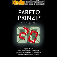 Pareto Prinzip: Wie Sie Ihr Leben mit der 80/20 Regel ausstatten, Ihren Perfektionismus überwinden und Ihr…