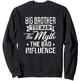 Big Brother The Bad Influence Funny Gift Sweatshirt