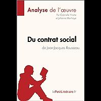 Du contrat social de Jean-Jacques Rousseau (Analyse de l'oeuvre): Comprendre la littérature avec lePetitLittéraire.fr…