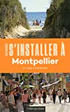 S'installer à Montpellier 2ed