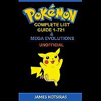 Pokemon Complete List Guide 1-721 & Mega Evolutions: Unofficial Book (Pokemon Pokedex Guide 1)