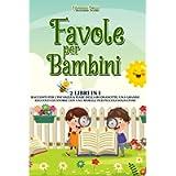 Favole per Bambini: 2 libri in 1: Le Storie per l'Infanzia & Fiabe della Buonanotte. Una Grande Collezione di Racconti…