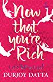Now That You're Rich, Lets Fall In Love: Let's fall in Love!