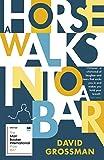A Horse Walks into a Bar (Winner of the International Man Booker Prize 2017)