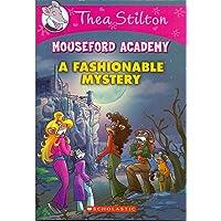 Thea Stilton Mouseford Academy #8: A Fashionable Mystery
