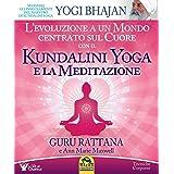 L'evoluzione a un mondo centrato sul cuore con il kundalini yoga e la meditazione
