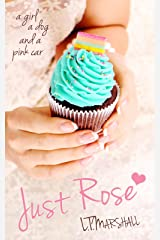 Just Rose: A Standalone Cosy Romance Novel Kindle Edition