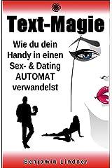 TEXT-MAGIE: Wie Du Dein Handy In Einen Sex- und Datingautomat Verwandelst... Kindle Ausgabe