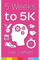 5 Weeks to 5K Kindle Edition
