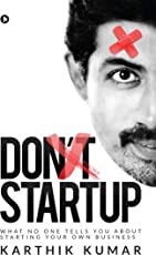 Don't Startup : What No One Tells You about Starting Your Own Business