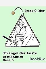Triangel der Lüste - Band 6: Erotikedition Kindle Ausgabe