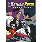 Batman and Robin Adventures: Two-Face Face-Off (DC Comics Super Heroes: Batman & Robin Adventures)