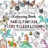 The Ultimate Colouring Book for Girls – Magic, Fantasy, Fairy Tales & Legends: Unicorn, Horse, Mermaid, Ballerina…