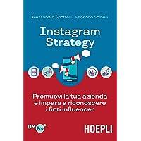 Instagram strategy. Promuovi la tua azienda e impara a riconoscere i finti influencer