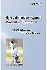 Sprudelnder Quell (Sprudelnder Quell        Präsent in Reimen 4) Kindle Ausgabe