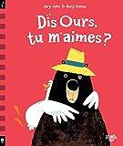 Dis ours, tu m'aimes ?