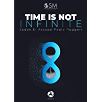 Time is not infinite: 12 principles to make the best use of your time