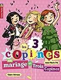 Les 3 copines, Tome 12 : Un mariage et trois copines !