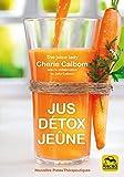 Jus, Détox, Jeûne: Pour se purifier et se débarrasser des toxines